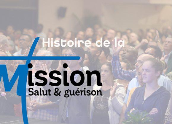 L'Histoire de la Mission Salut et Guérison