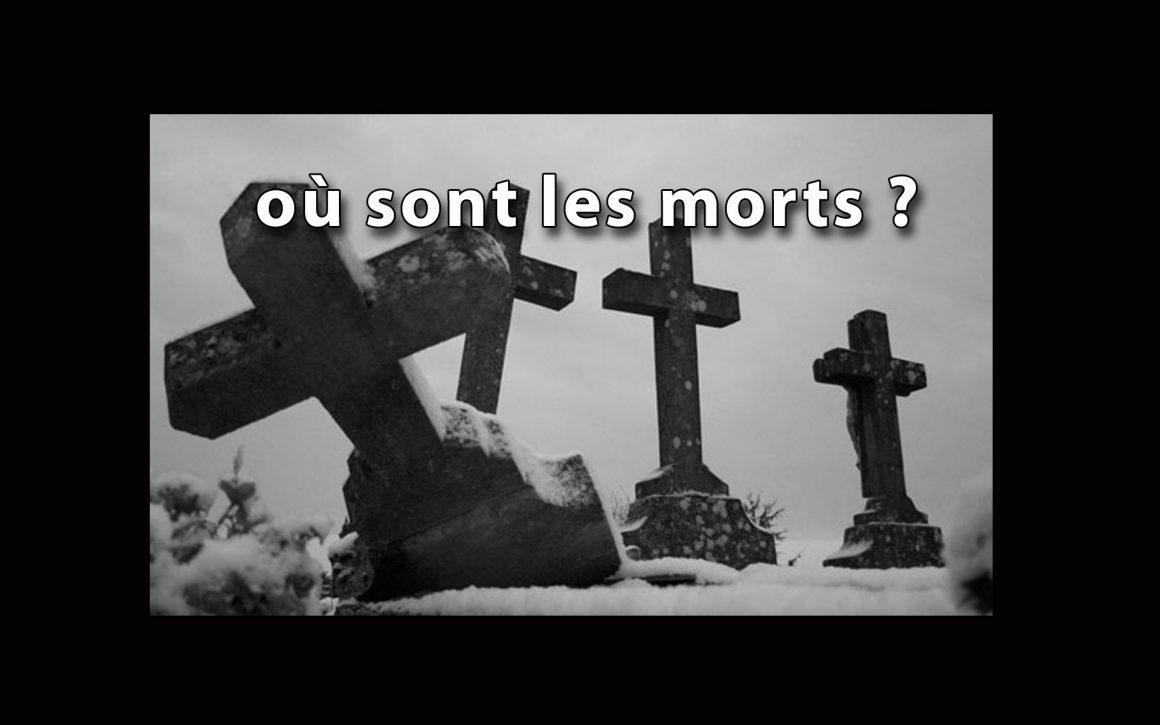 Où sont les morts ?