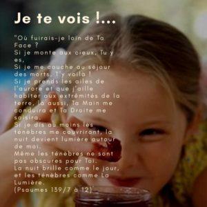 « Je te vois !… »