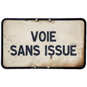 Voie sans issue.